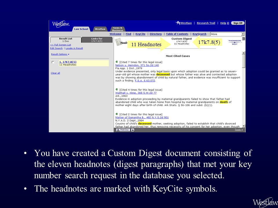 You have created a Custom Digest document consisting of the eleven headnotes (digest paragraphs) that met your key number search request in the databa