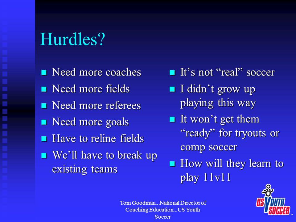 Tom Goodman...National Director of Coaching Education...US Youth Soccer Hurdles.