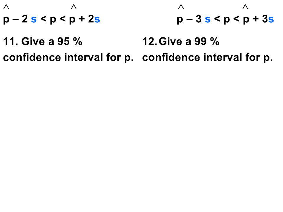     p – 2 s < p < p + 2s p – 3 s < p < p + 3s 11.