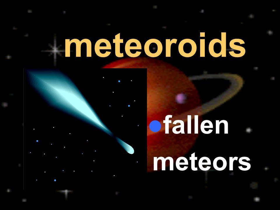 meteoroids fallen meteors
