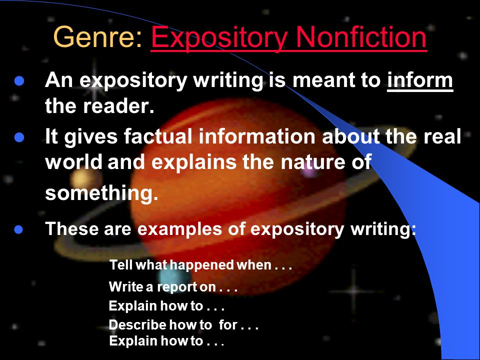 Genre: Expository Nonfiction Expository NonfictionExpository Nonfiction An expository writing is meant to inform the reader. It gives factual informat