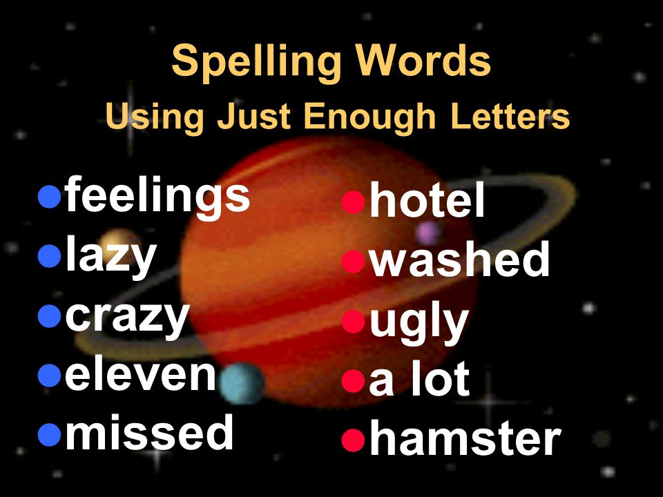 Spelling Words Using Just Enough Letters feelings lazy crazy eleven missed hotel washed ugly a lot hamster