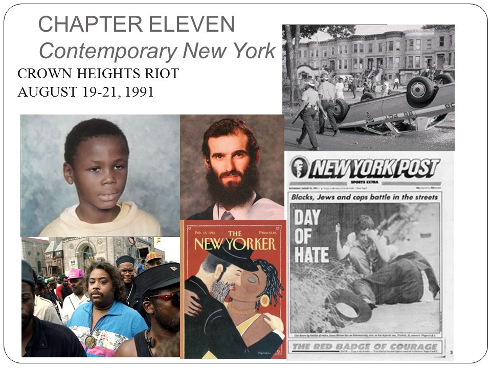 CHAPTER ELEVEN Contemporary New York CROWN HEIGHTS RIOT AUGUST 19-21, 1991