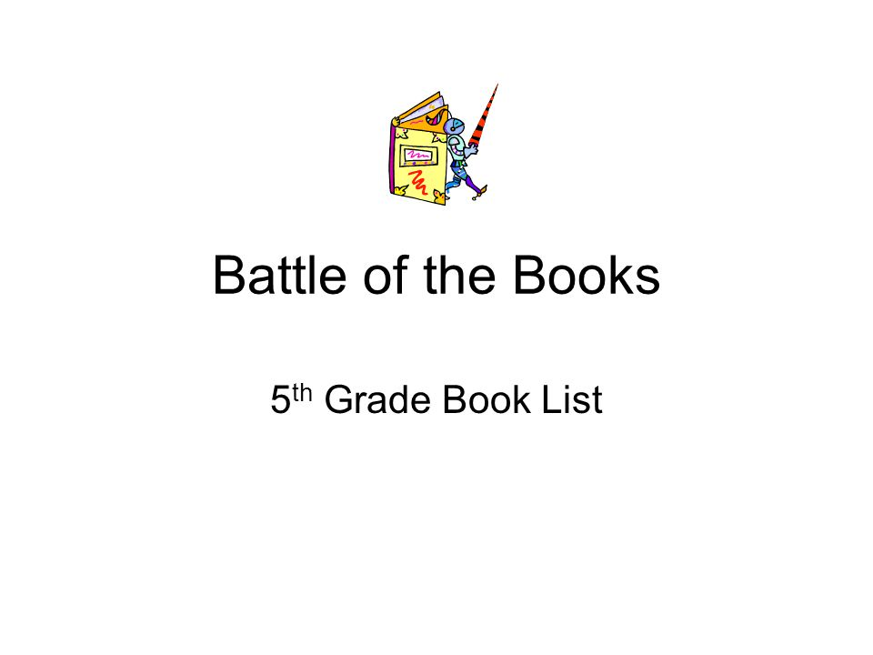 Battle of the Books 5 th Grade Book List