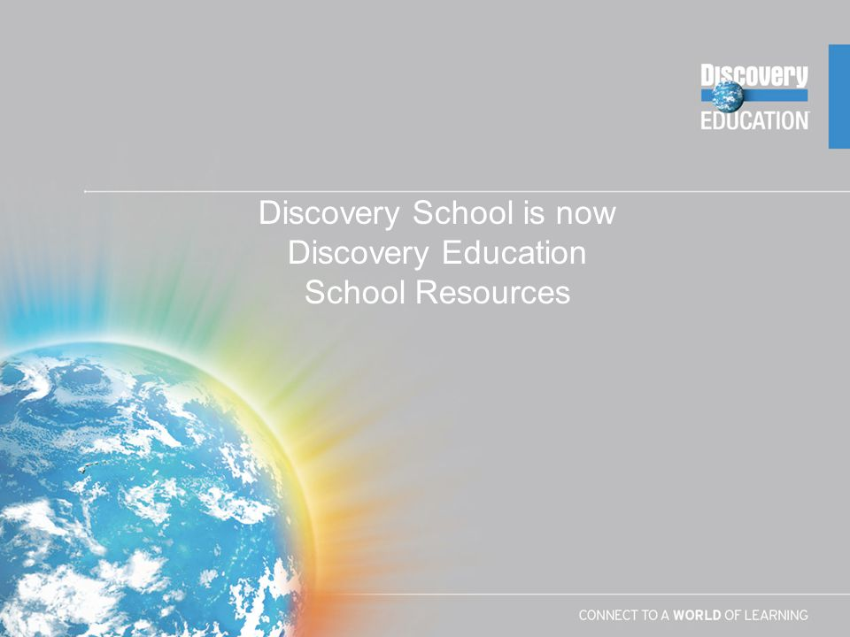 Discovery School is now Discovery Education School Resources
