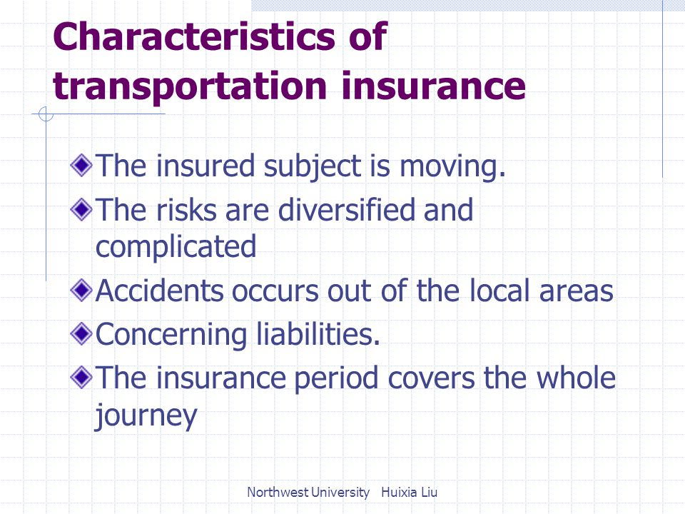 Characteristics of transportation insurance The insured subject is moving.