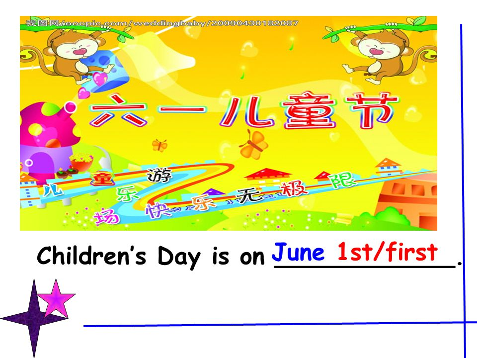 Children's Day is on ____________. June 1st/first