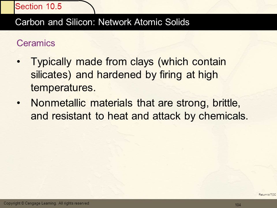 105 Section 10.5 Carbon and Silicon: Network Atomic Solids Copyright © Cengage Learning.