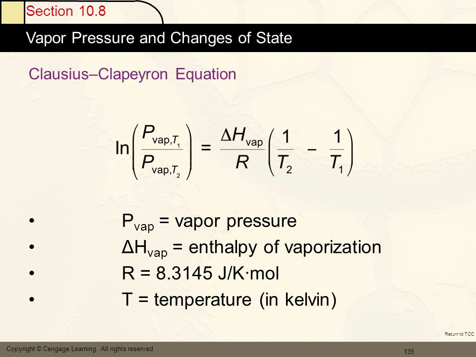 136 Section 10.8 Vapor Pressure and Changes of State Copyright © Cengage Learning.