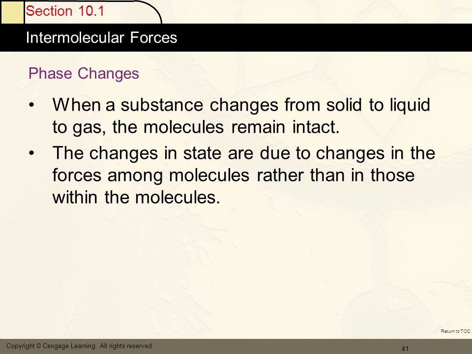 42 Section 10.1 Intermolecular Forces Copyright © Cengage Learning.
