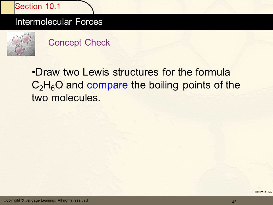 49 Section 10.1 Intermolecular Forces Copyright © Cengage Learning.