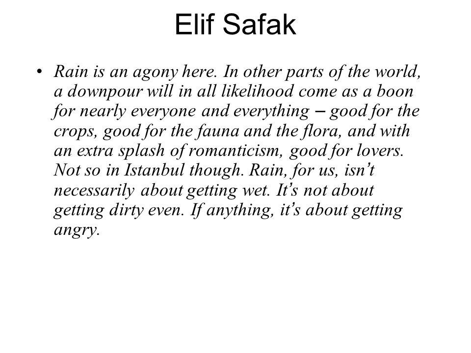 Elif Safak Rain is an agony here.