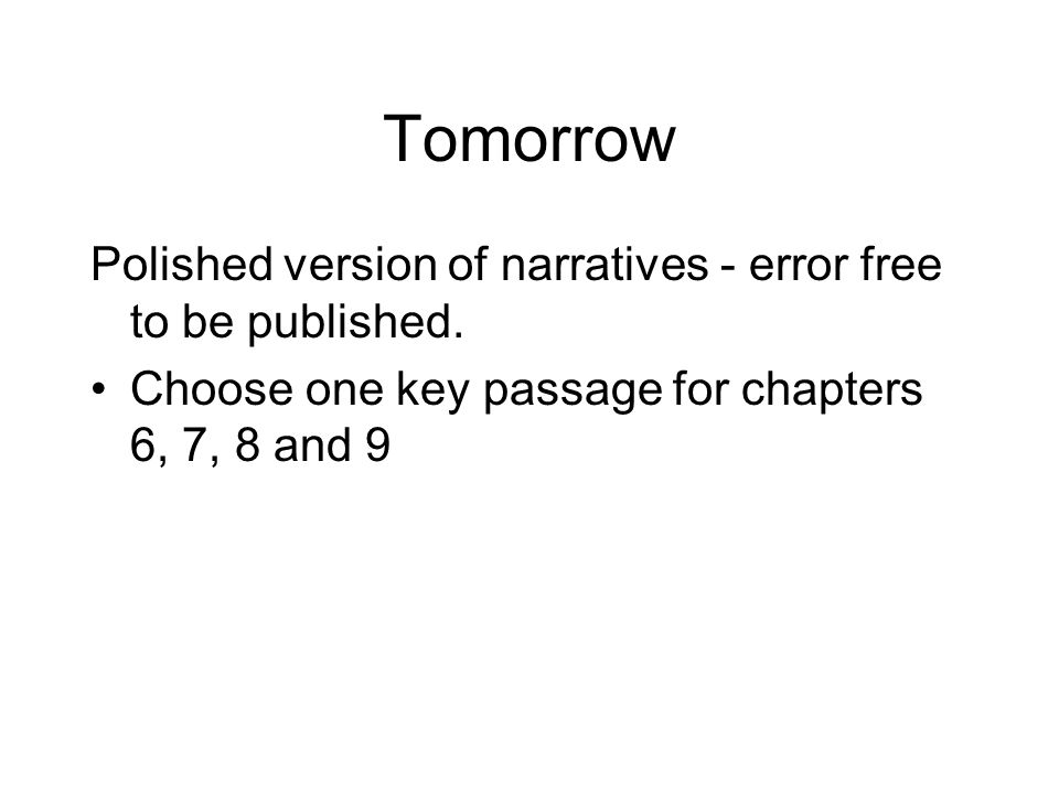Tomorrow Polished version of narratives - error free to be published.
