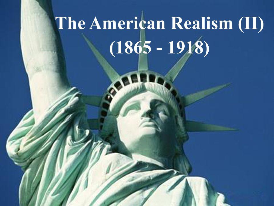 The American Realism (II) (1865 - 1918)