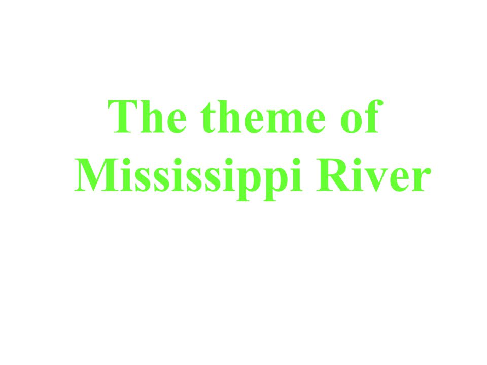 The theme of Mississippi River