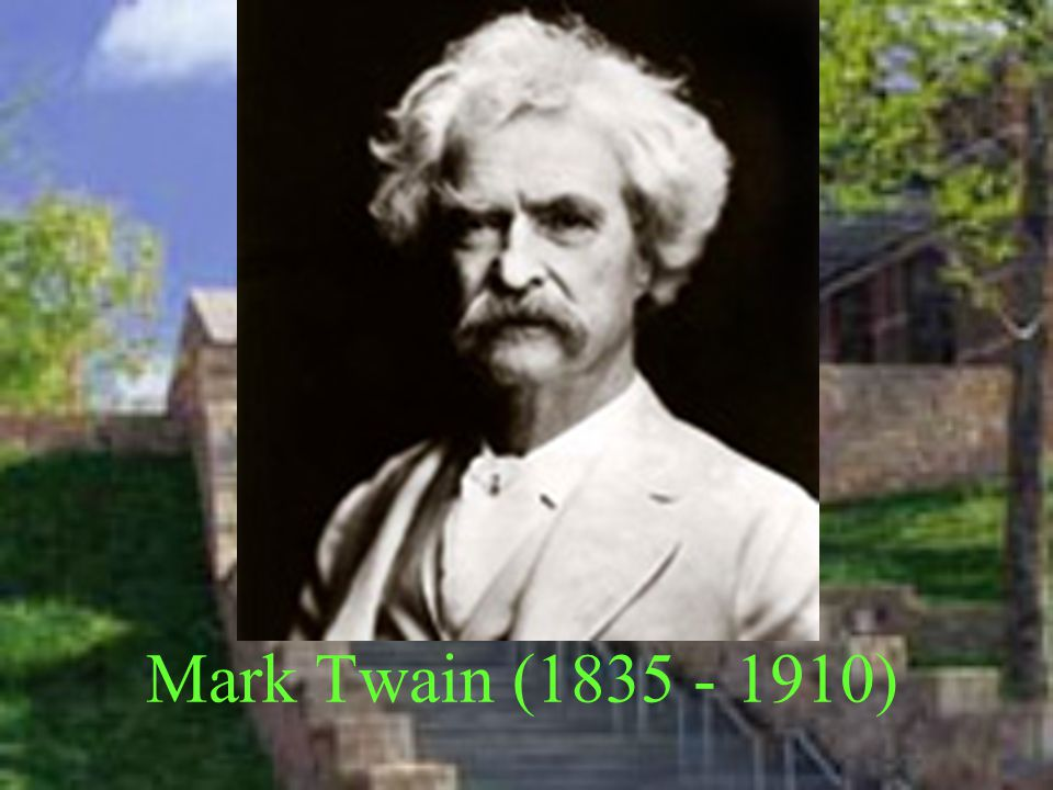  Mark Twain, pseudonym of Samuel Langhorne Clemens, is a very famous humorist, whose best work is characterized by broad, often irreverent humor or biting social satire.