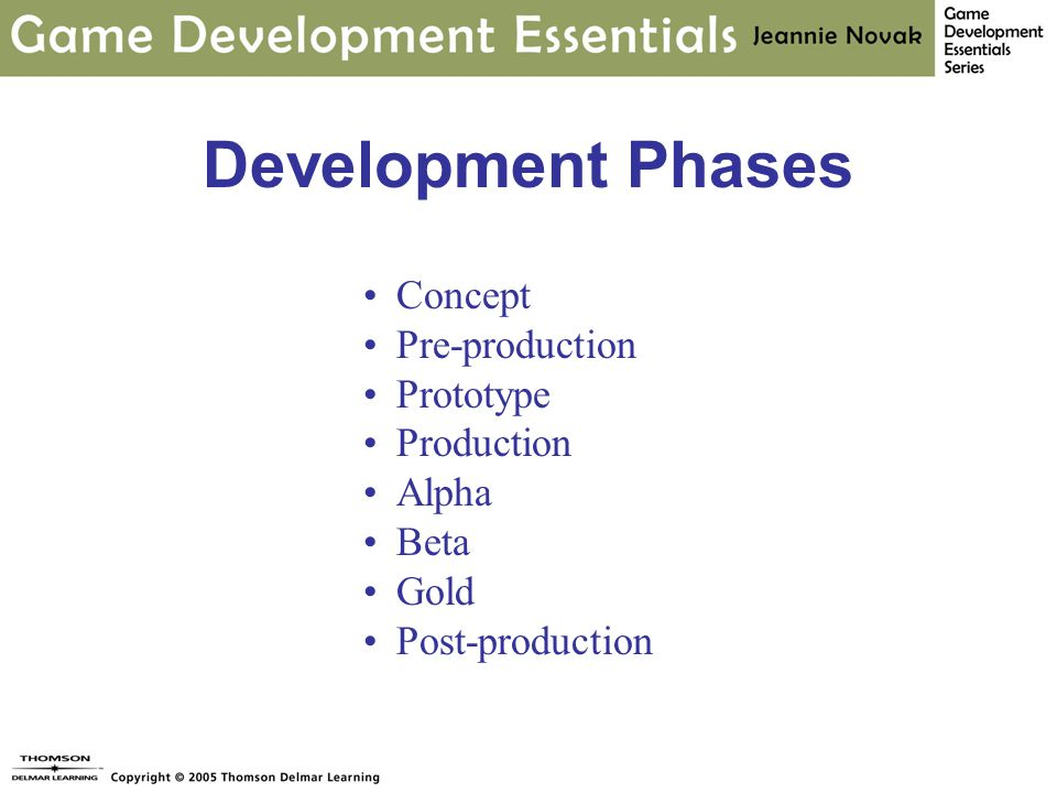 Development Phases Concept Pre-production Prototype Production Alpha Beta Gold Post-production