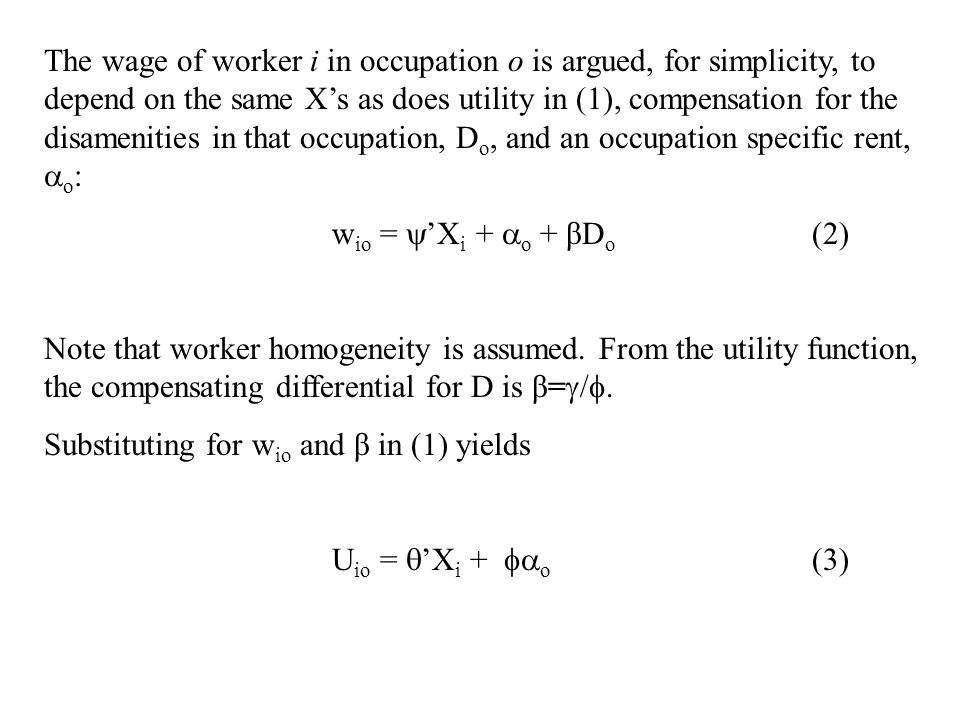 The wage of worker i in occupation o is argued, for simplicity, to depend on the same X's as does utility in (1), compensation for the disamenities in