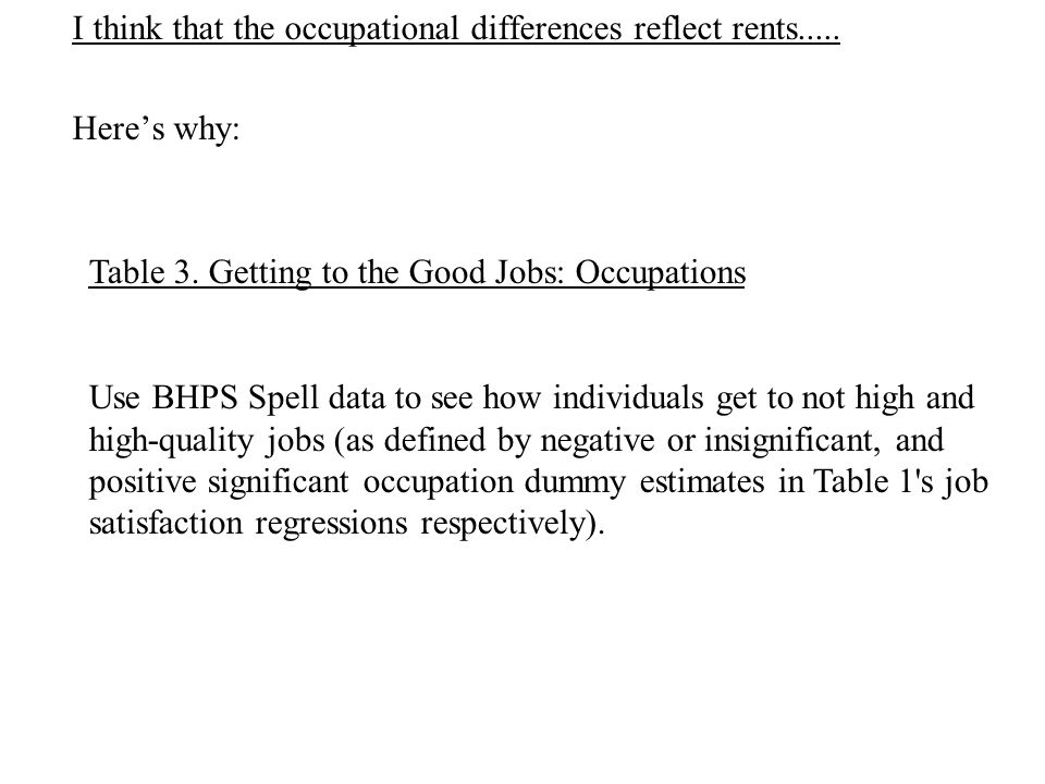 I think that the occupational differences reflect rents.....