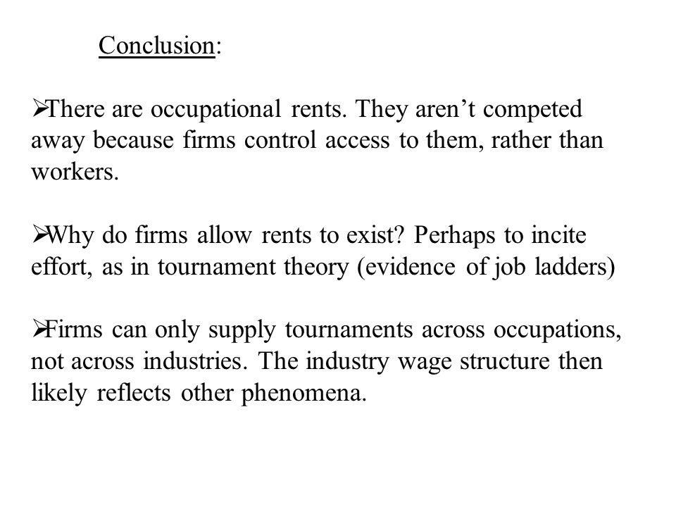 Conclusion:  There are occupational rents.