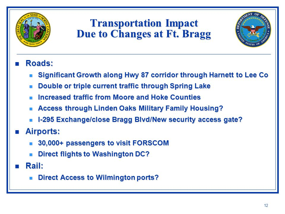 12 Transportation Impact Due to Changes at Ft. Bragg Transportation Impact Due to Changes at Ft.