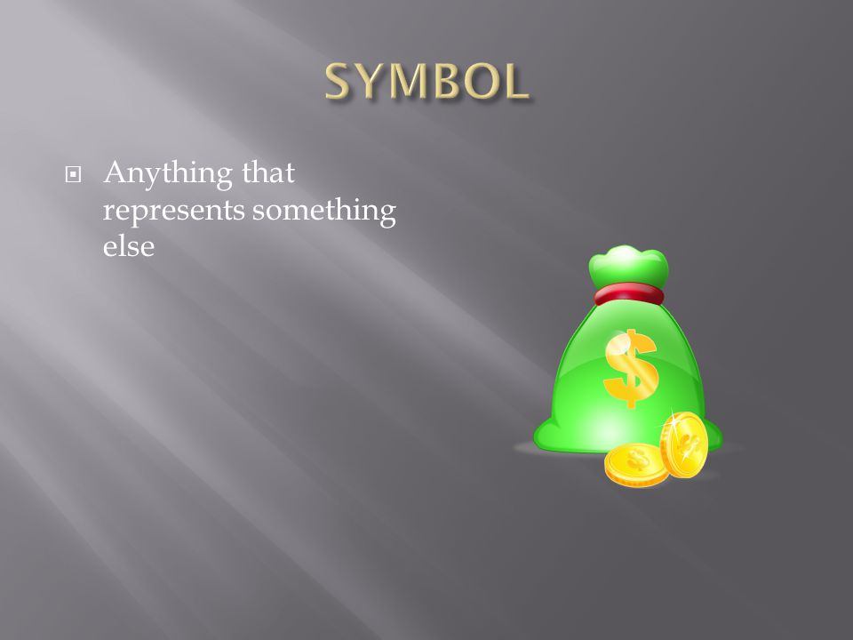  Anything that represents something else