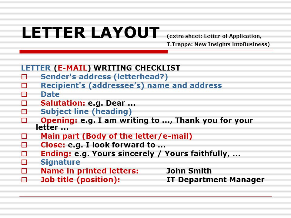 LETTER LAYOUT (extra sheet: Letter of Application, T.Trappe: New Insights intoBusiness) LETTER (E-MAIL) WRITING CHECKLIST  Sender's address (letterhe