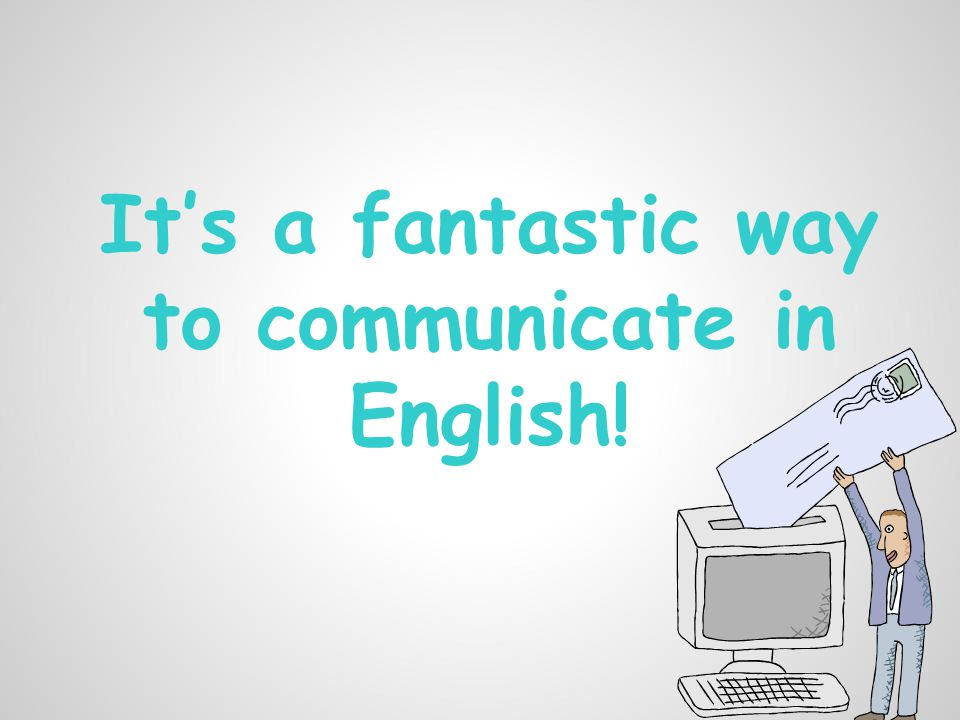 It's a fantastic way to communicate in English!