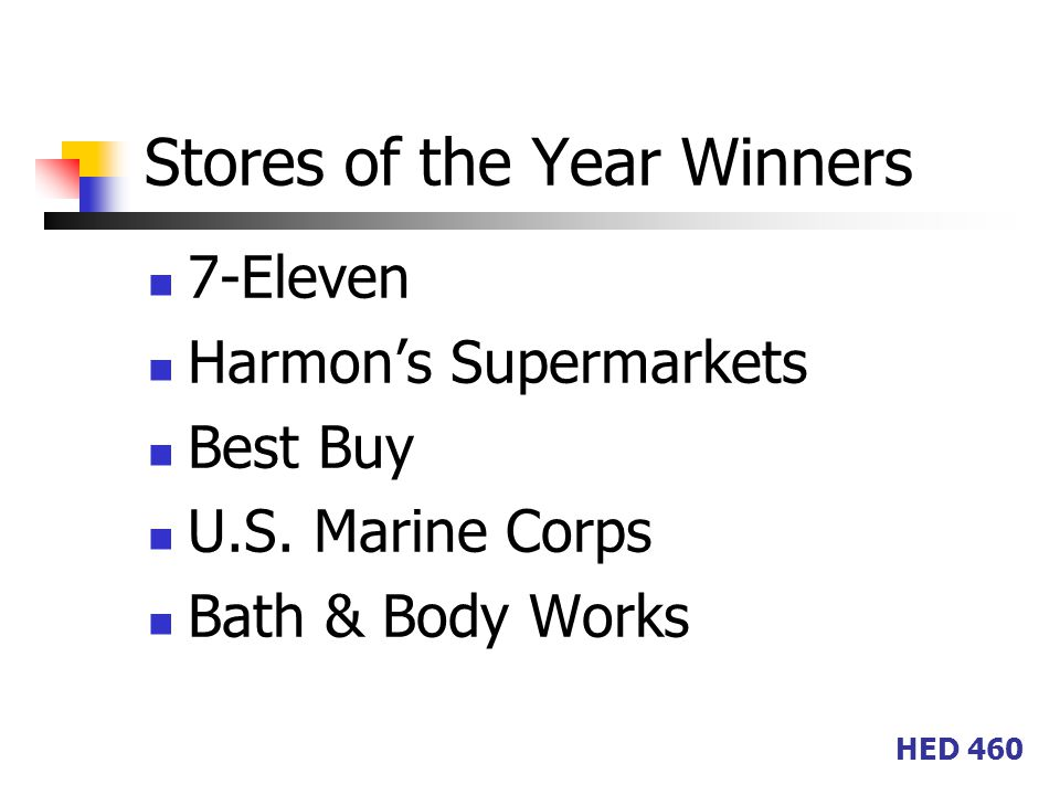 HED 460 Stores of the Year Winners 7-Eleven Harmon's Supermarkets Best Buy U.S.