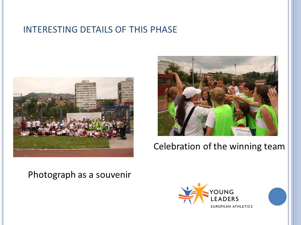 INTERESTING DETAILS OF THIS PHASE Photograph as a souvenir Celebration of the winning team