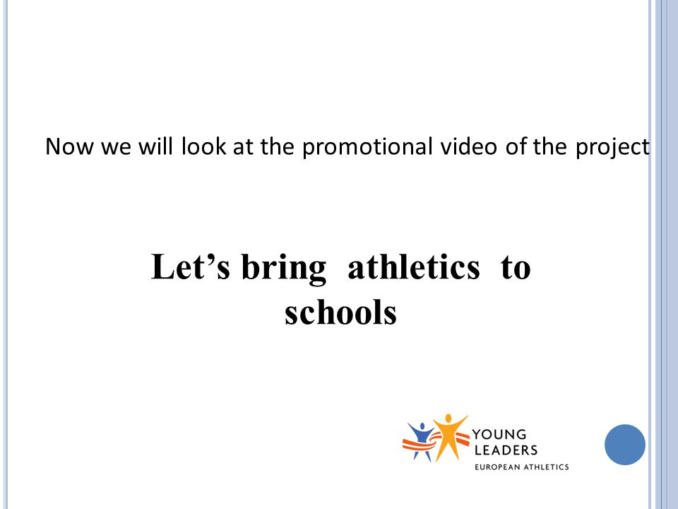 Now we will look at the promotional video of the project Let's bring athletics to schools