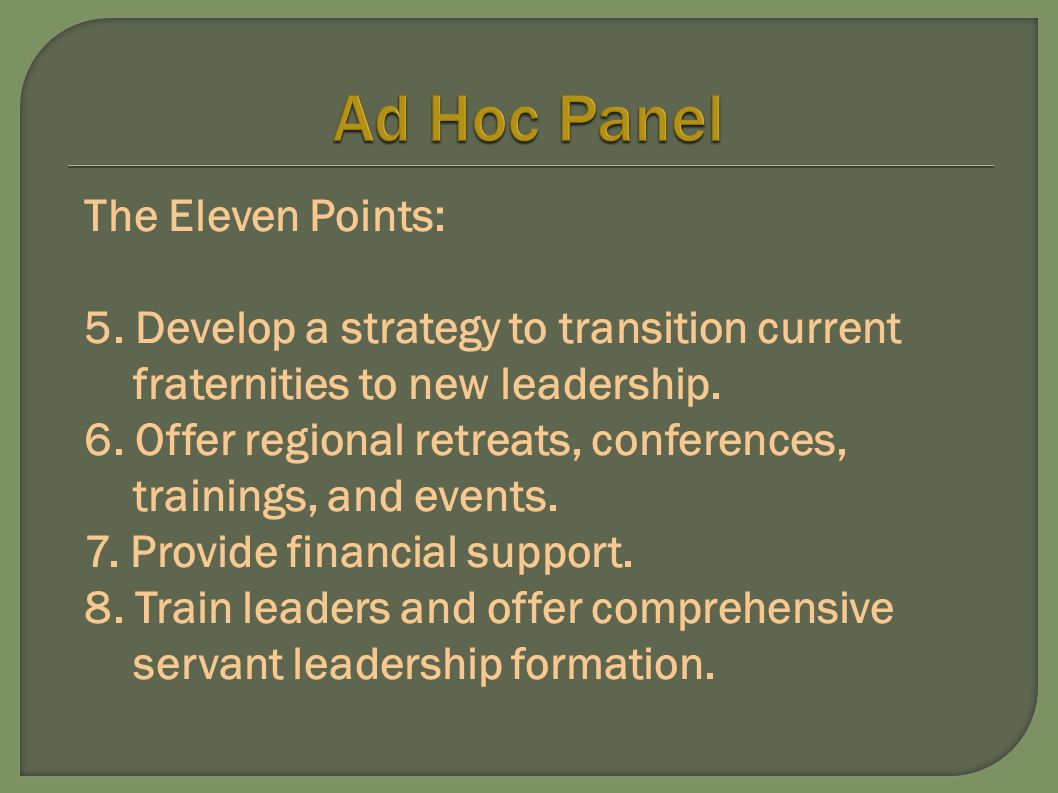 The Eleven Points: 5.Develop a strategy to transition current fraternities to new leadership.