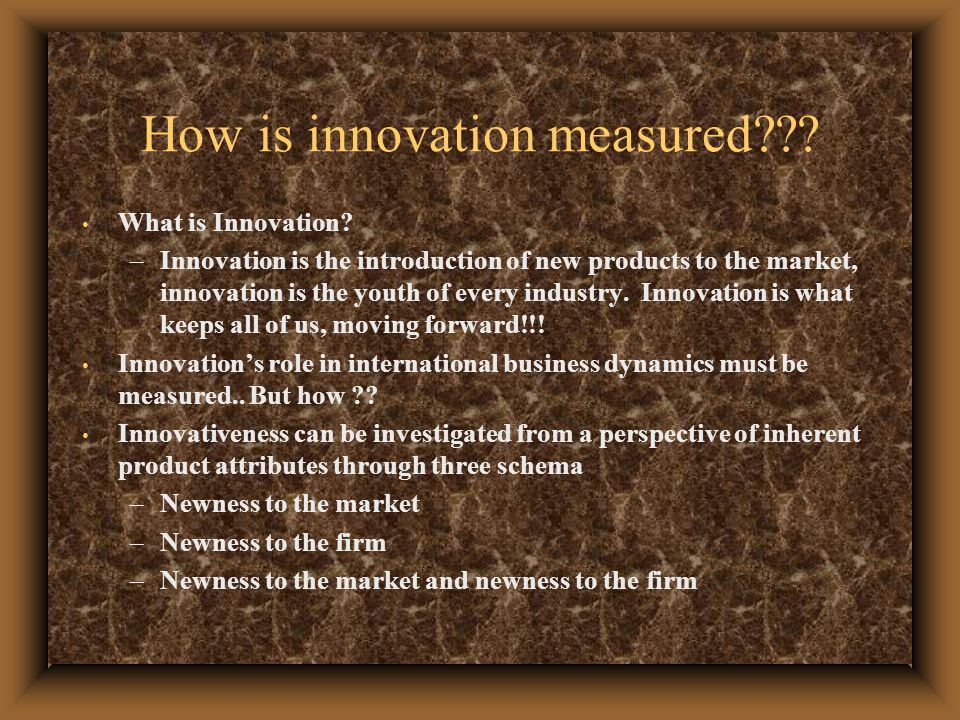 How is innovation measured . What is Innovation.