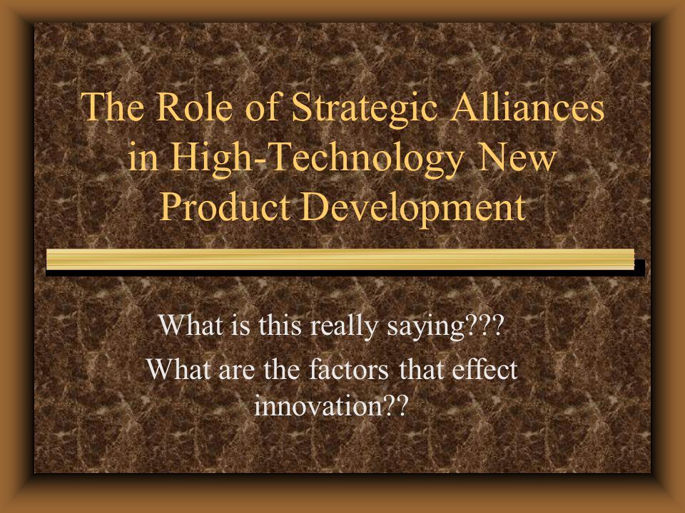 The Role of Strategic Alliances in High-Technology New Product Development What is this really saying .
