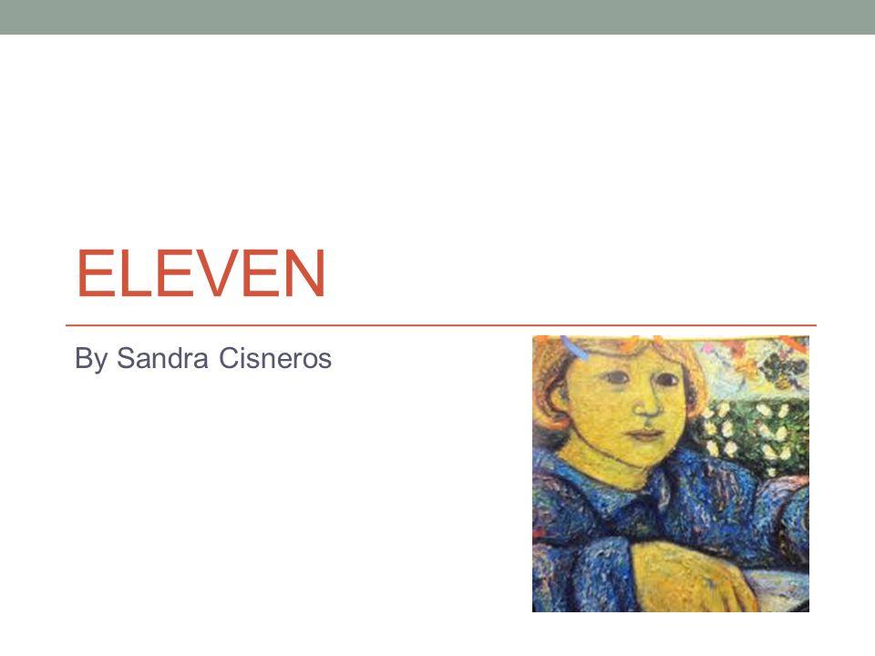 ELEVEN By Sandra Cisneros