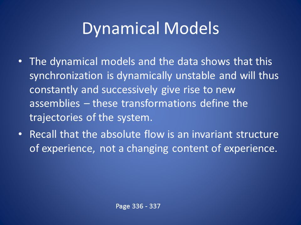 Dynamical Models The dynamical models and the data shows that this synchronization is dynamically unstable and will thus constantly and successively g