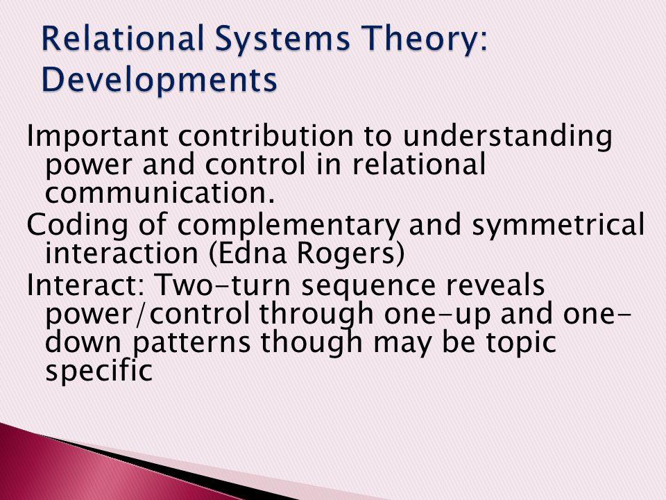Important contribution to understanding power and control in relational communication. Coding of complementary and symmetrical interaction (Edna Roger