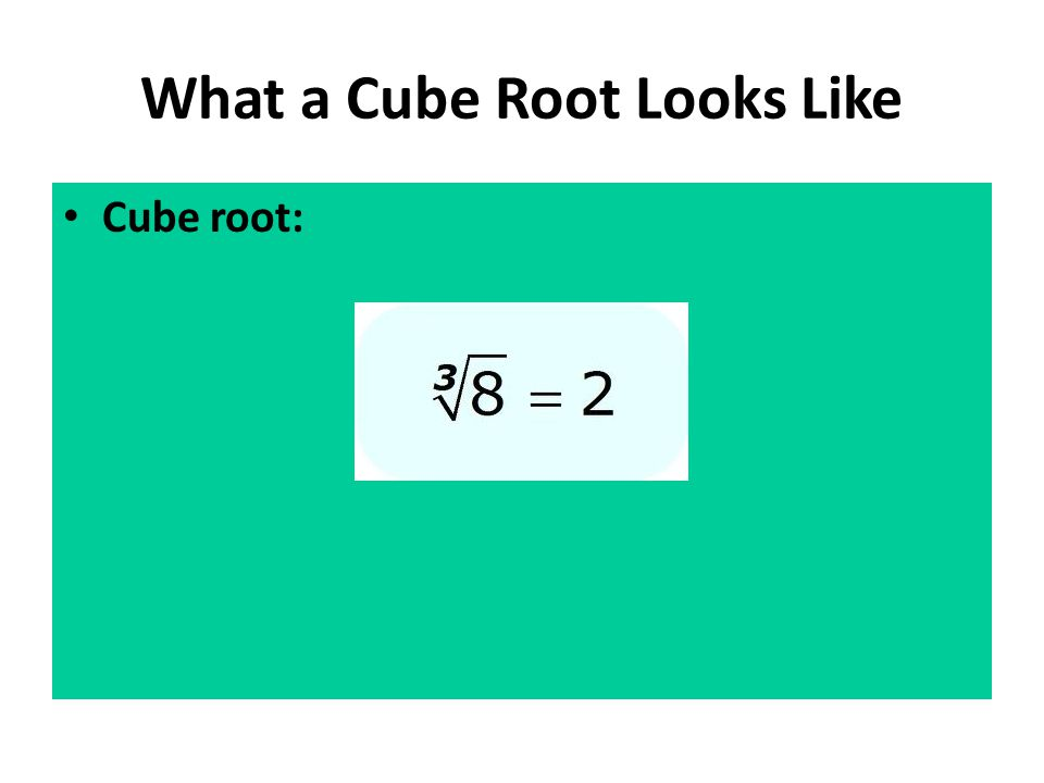 What a Cube Root Looks Like Cube root: