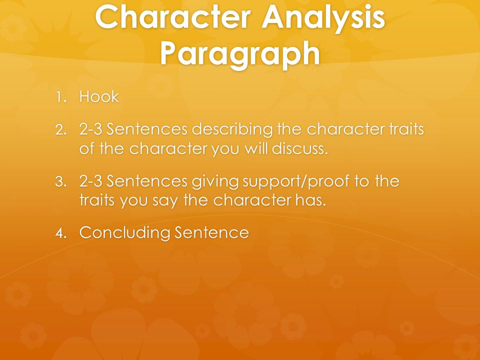 Character Analysis Paragraph 1.Hook 2.