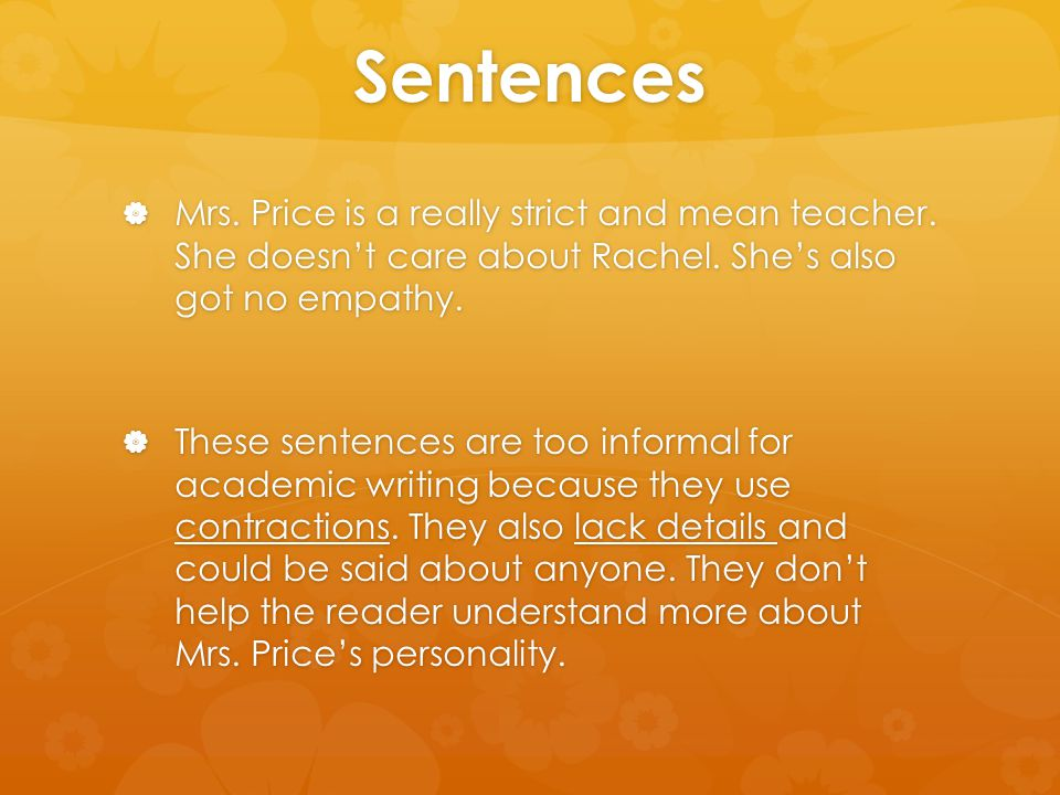 Sentences  Mrs.Price is a really strict and mean teacher.