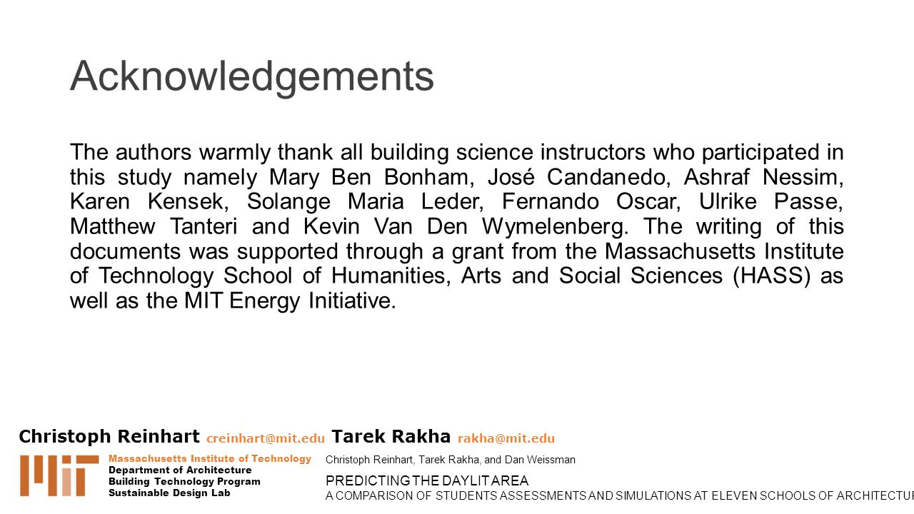 Acknowledgements The authors warmly thank all building science instructors who participated in this study namely Mary Ben Bonham, José Candanedo, Ashraf Nessim, Karen Kensek, Solange Maria Leder, Fernando Oscar, Ulrike Passe, Matthew Tanteri and Kevin Van Den Wymelenberg.