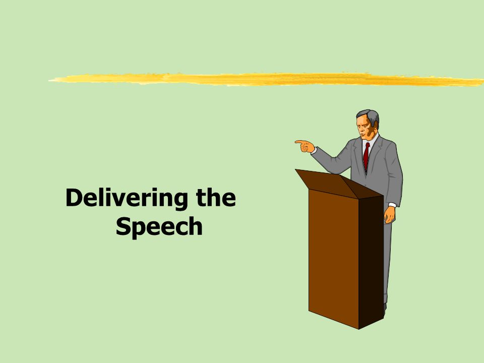 Delivering a speech zQualities of Effective Delivery zThe Voice in Delivery zFace, Eyes, and Body in Delivery zDoes Delivery Really Make a Difference?*