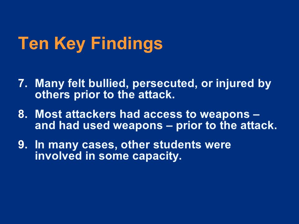 Ten Key Findings 7.Many felt bullied, persecuted, or injured by others prior to the attack.