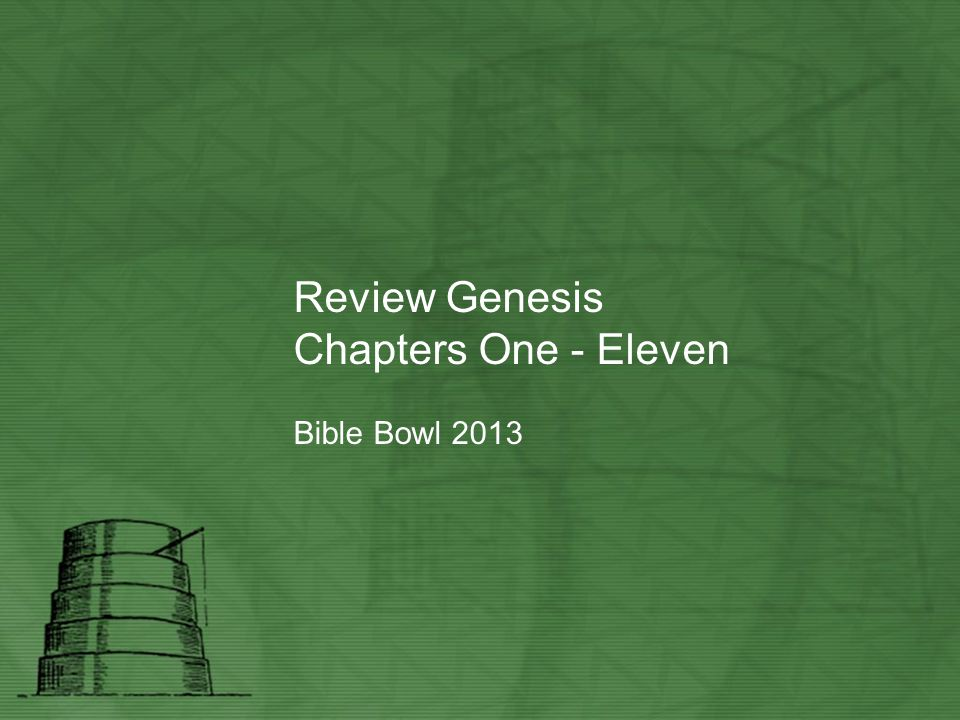 Review Genesis Chapters One - Eleven Bible Bowl 2013