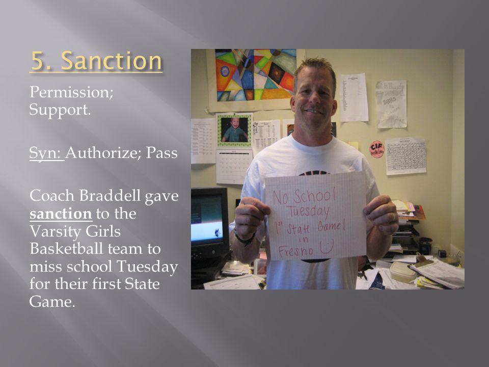 5. Sanction Permission; Support.