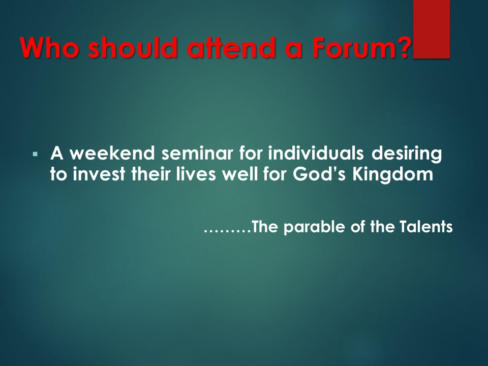 Who should attend a Forum.