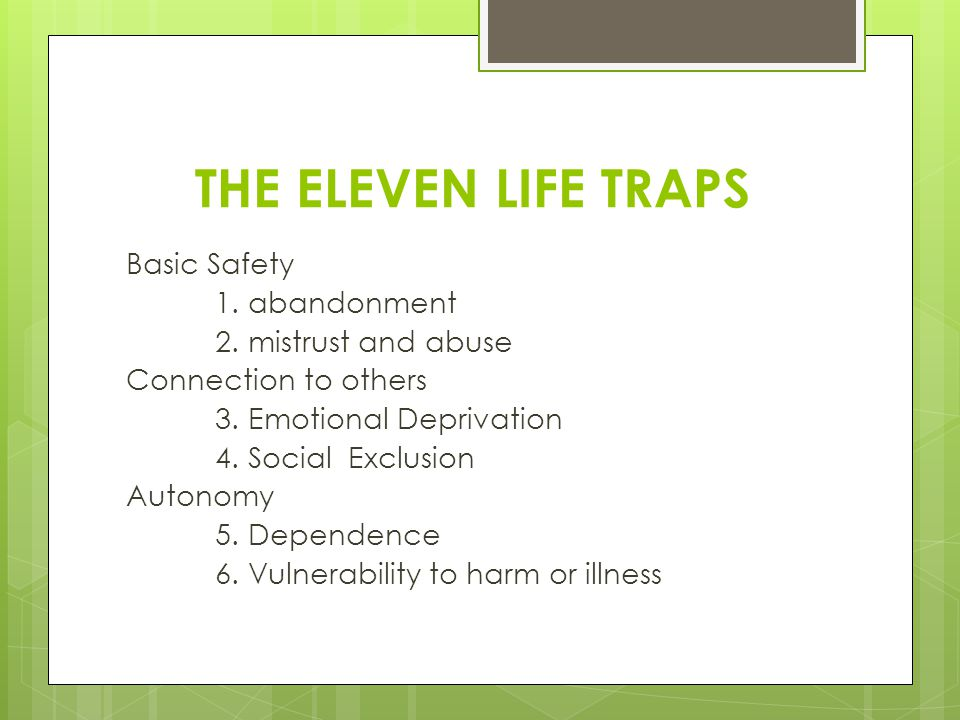 THE ELEVEN LIFE TRAPS Basic Safety 1. abandonment 2.