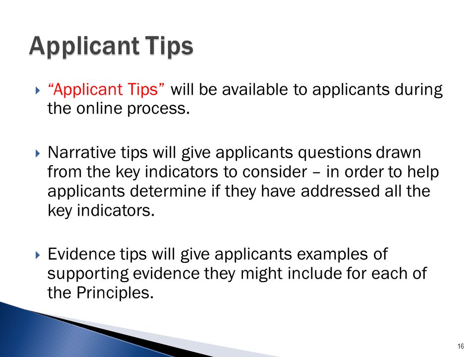 Applicant Tips will be available to applicants during the online process.