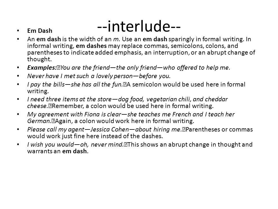 --interlude-- Em Dash An em dash is the width of an m.