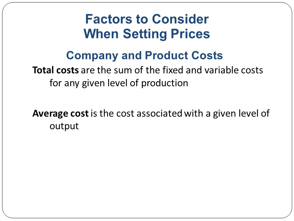 Factors to Consider When Setting Prices Costs at Different Levels of Production